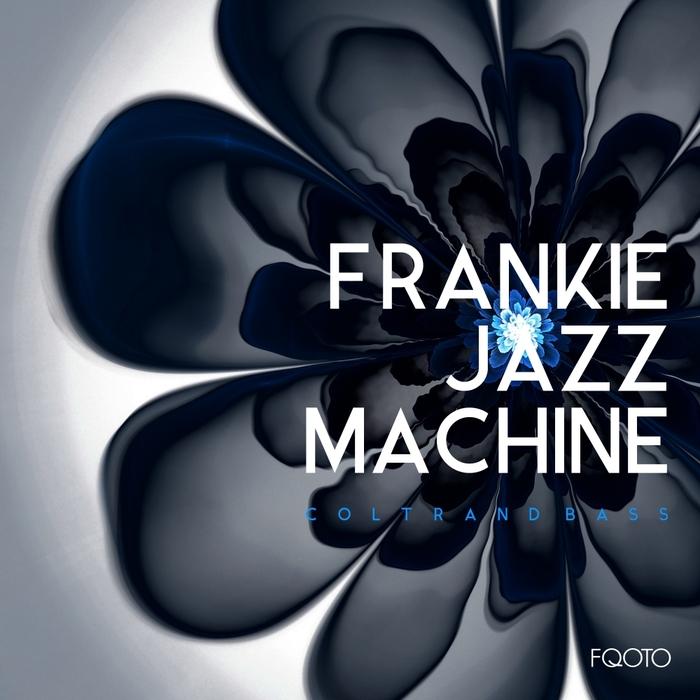 FRANKIE JAZZ MACHINE - Coltrand Bass