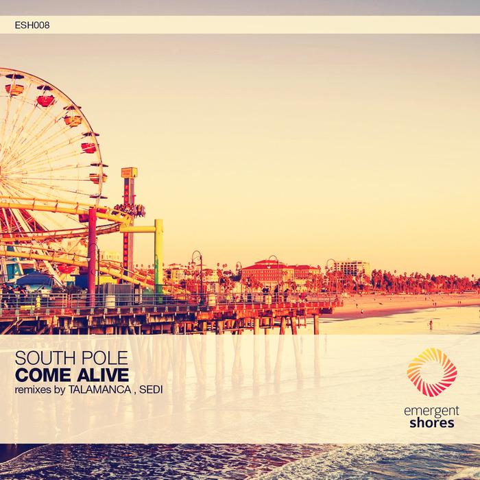 SOUTH POLE - Come Alive