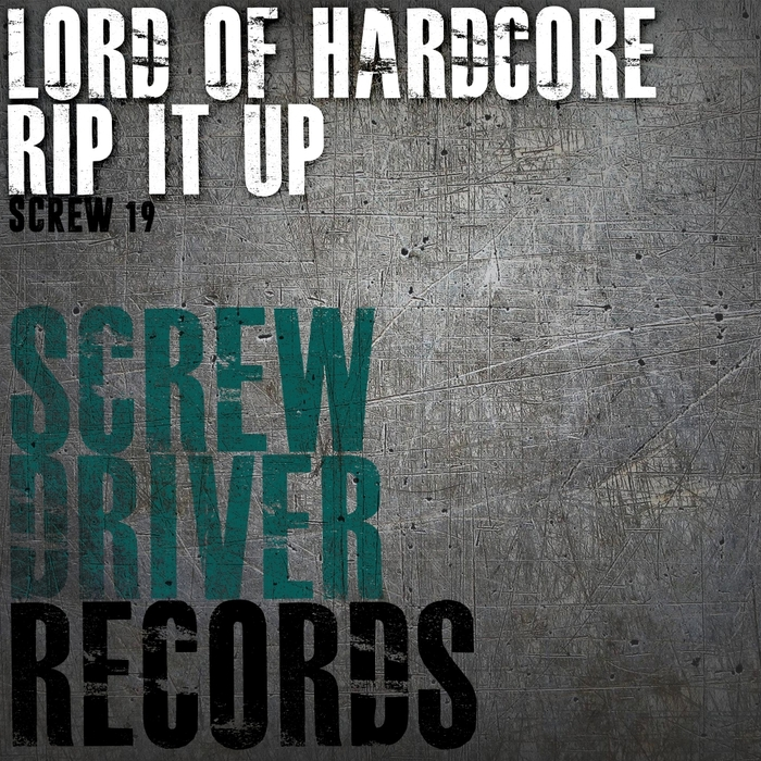 LORD OF HARDCORE - Rip It Up
