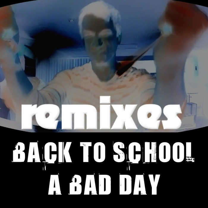 THE KOMPOZIT - Back To School, A Bad Day/Remixes