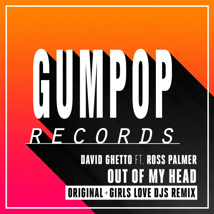 DAVID GHETTO/ROSS PALMER - Out Of My Head