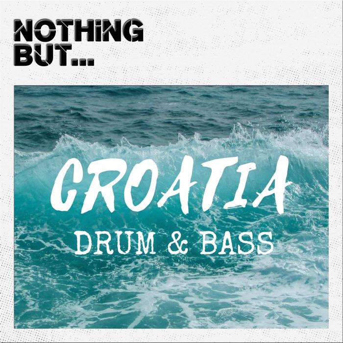 VARIOUS - Nothing But... Croatia Drum & Bass