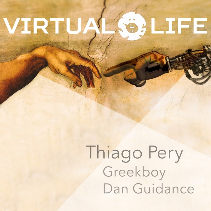 THIAGO PERY/GREEKBOY/DAN GUIDANCE - Virtual Life EP