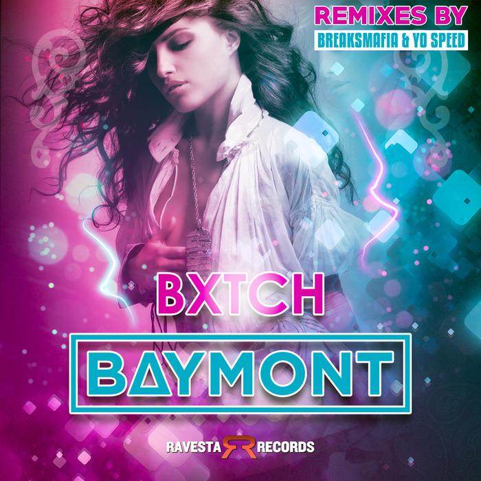 BAYMONT BROSS - BXTCH