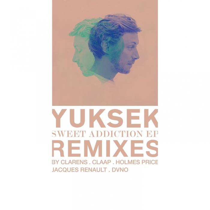 YUKSEK - Sweet Addiction (Remixes)