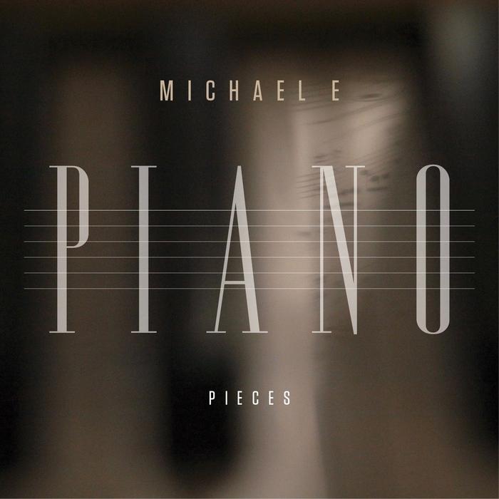 MICHAEL E - Piano Pieces