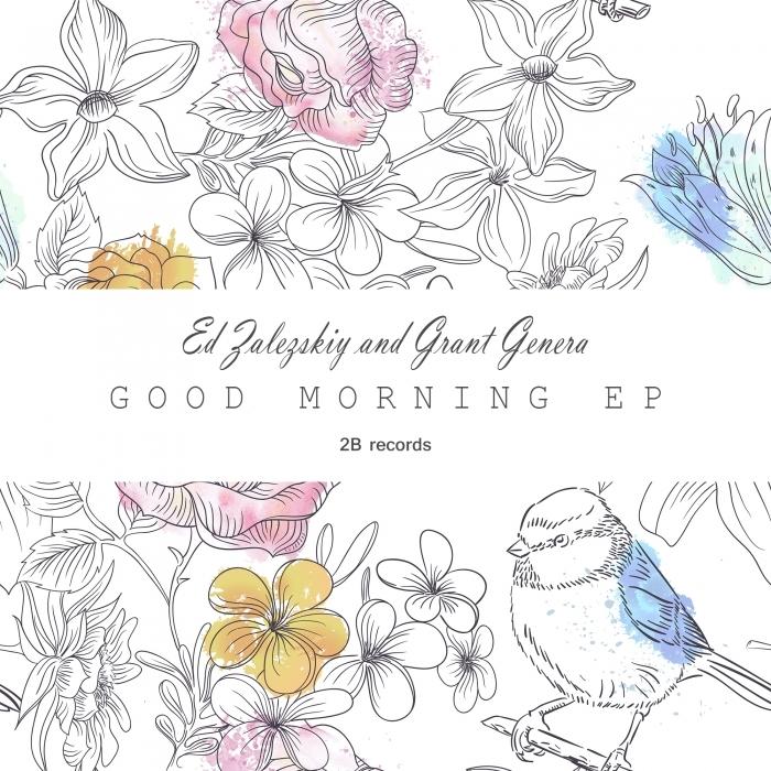 ED ZALEZSKIY/GRANT GENERA - Good Morning EP
