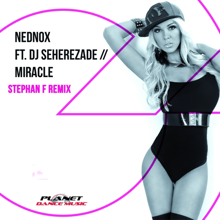 NEDNOX feat DJ SEHEREZADE - Miracle (Stephan F Remix)