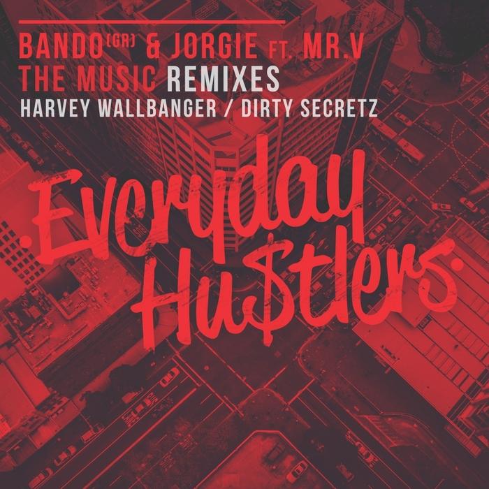 BANDO & JORGIE feat MR V - The Music (Remixes)