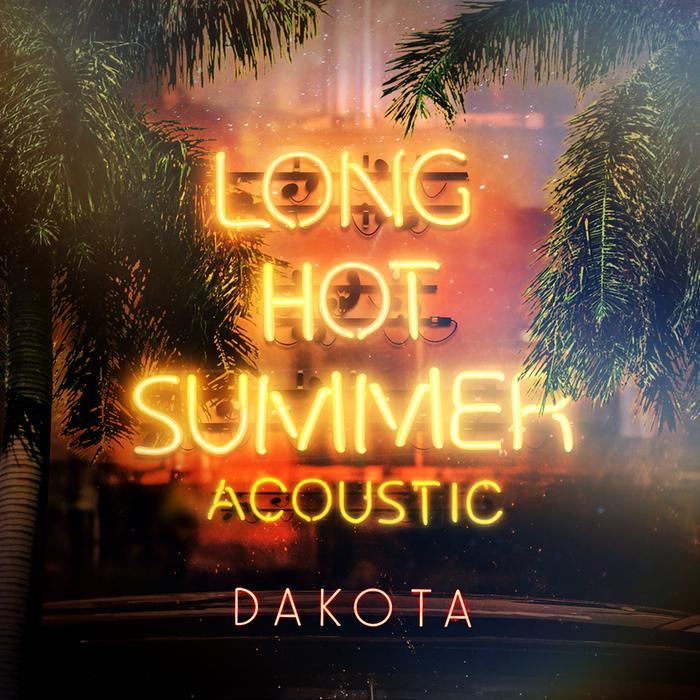 DAKOTA - Long Hot Summer (Acoustic)