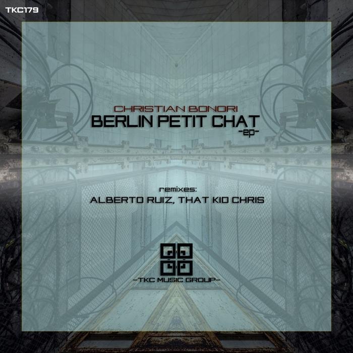 CHRISTIAN BONORI - Berlin Petit Chat EP
