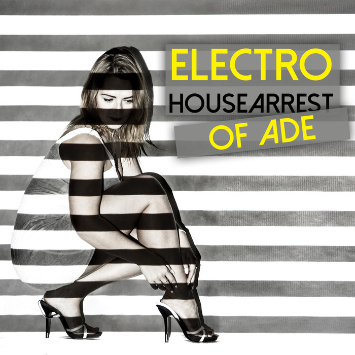 VARIOUS - Electro Housearrest Of ADE