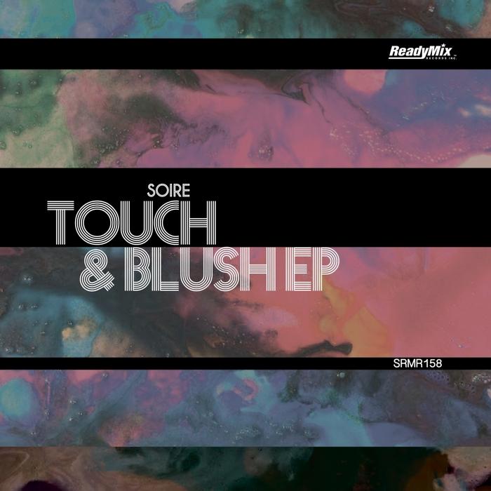 SOIRE - Touch & Blush EP