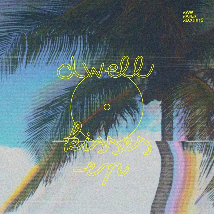 DWELL - Kisses EP