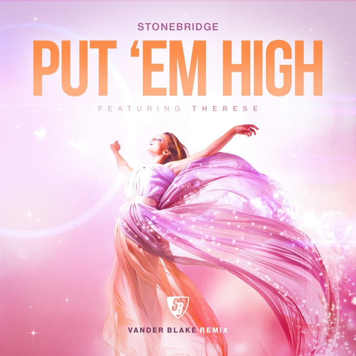 STONEBRIDGE - Put 'Em High