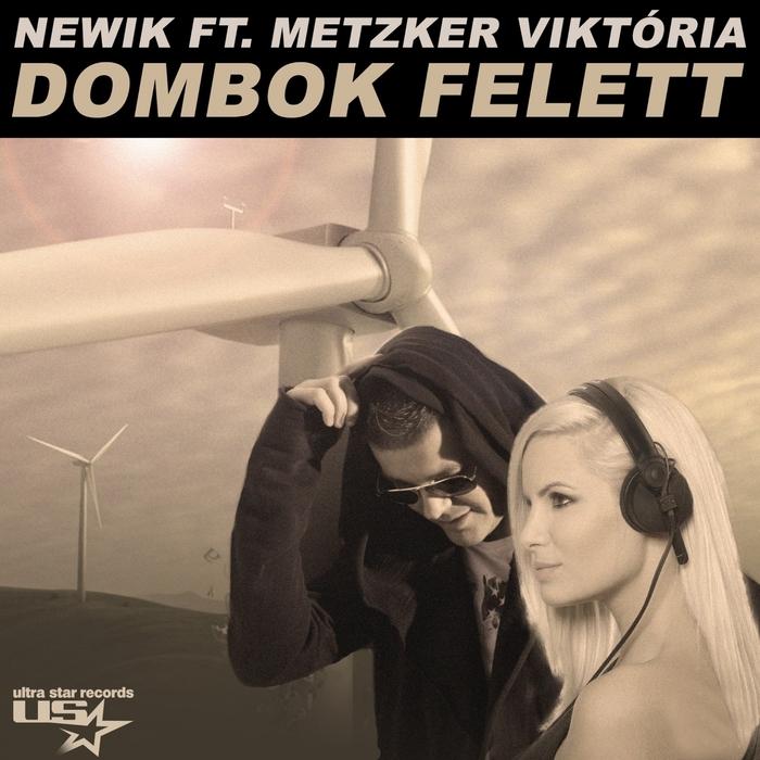 NEWIK feat METZKER VIKTORIA - Dombok Felett