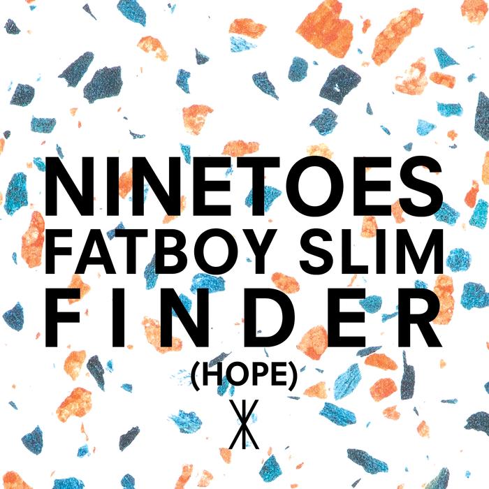 NINETOES vs FATBOY SLIM - Finder (Hope)
