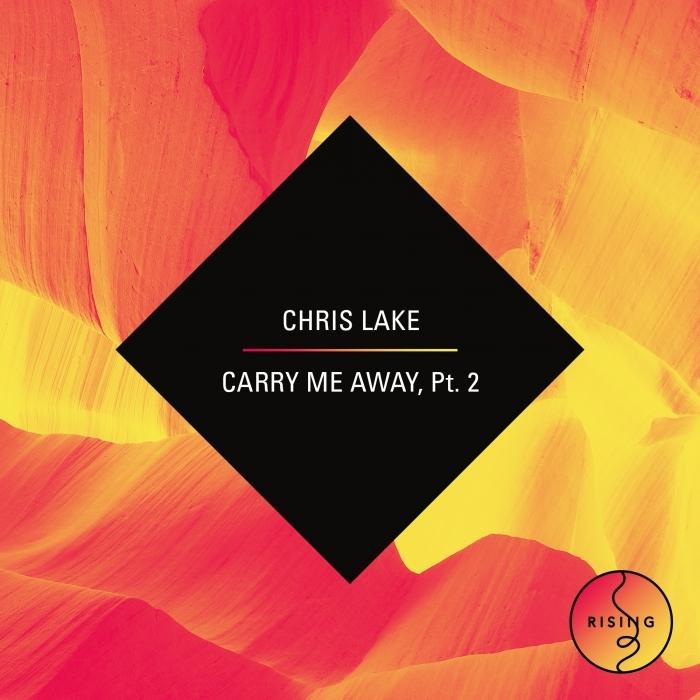 CHRIS LAKE - Carry Me Away - Part 2