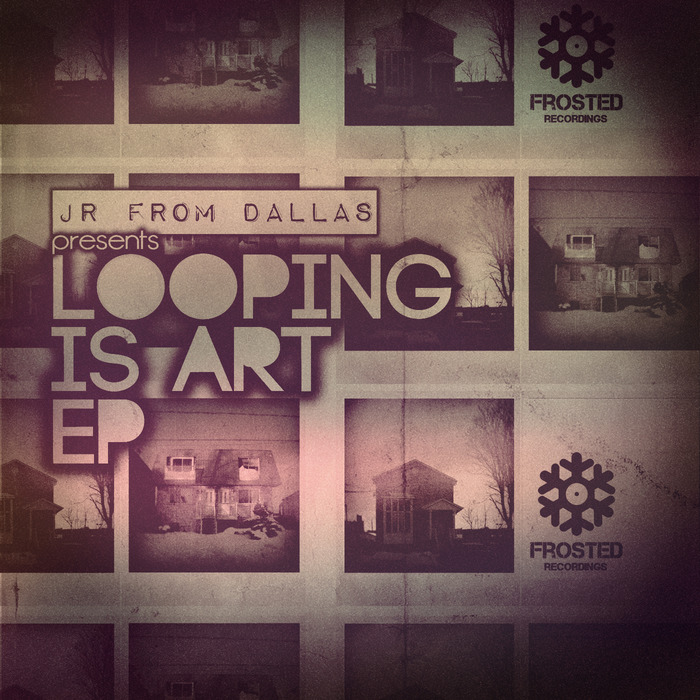 JR FROM DALLAS - Looping Is Art