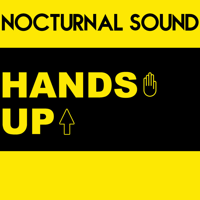 NOCTURNAL SOUND - Hands Up