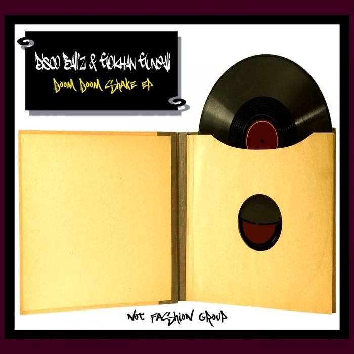 DISCO BALL'Z & GOKHAN GUNEYLI - Boom Boom Shake EP
