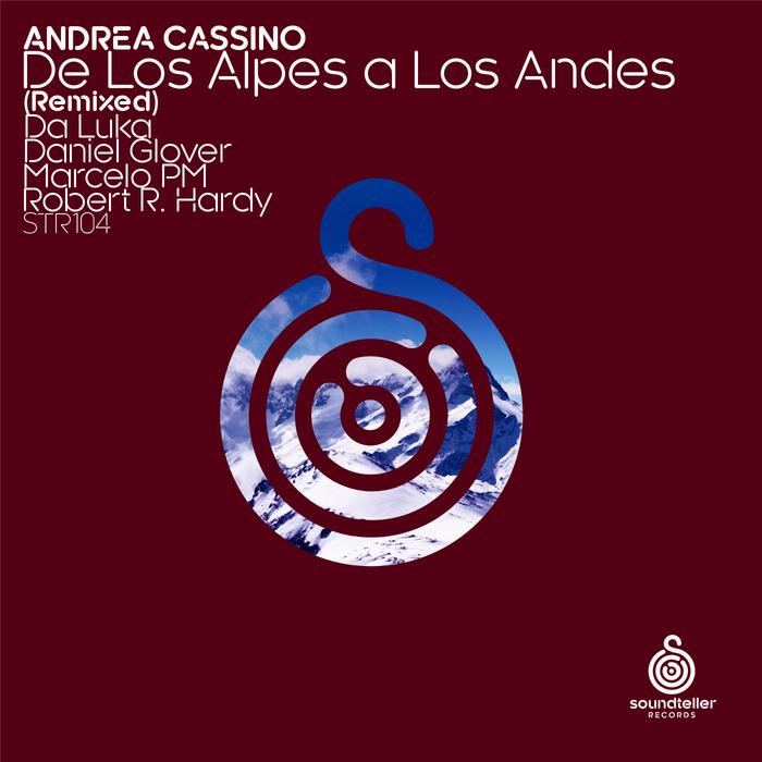 ANDREA CASSINO - De Los Alpes A Los Andes (Remixed)