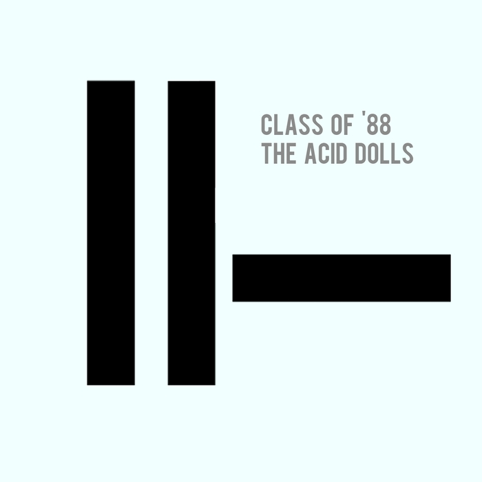 CLASS OF '88 - The Acid Dolls