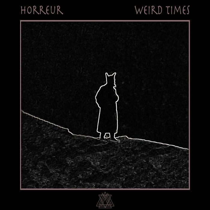 HORREUR - Weird Times