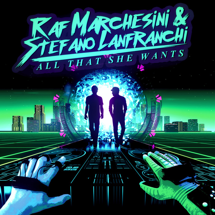 RAF MARCHESINI & STEFANO LANFRANCHI - All That She Wants