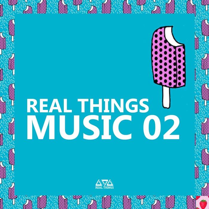 VARIOUS - Real Things Music 02