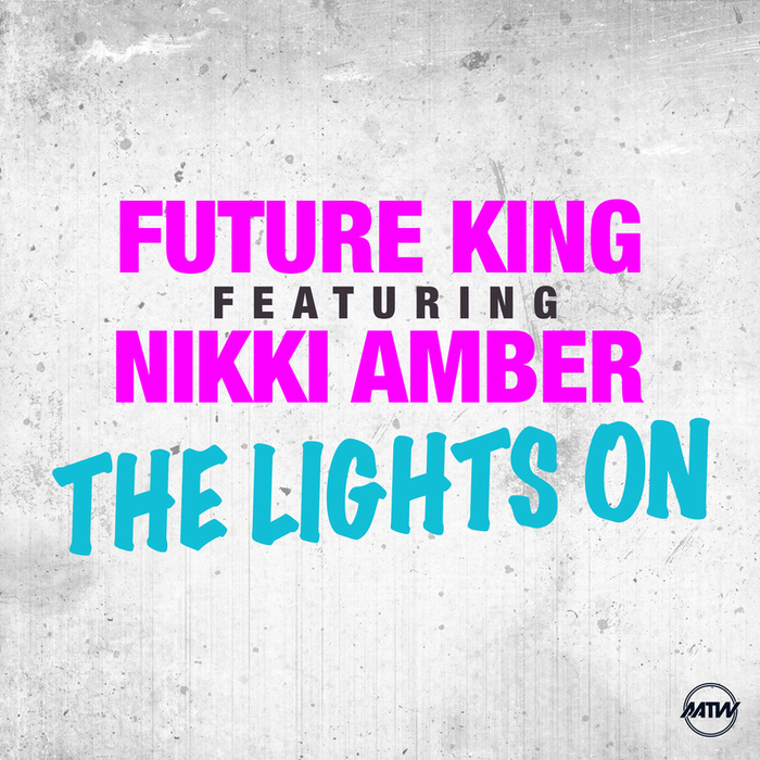 FUTURE KING feat NIKKI AMBER - The Lights On