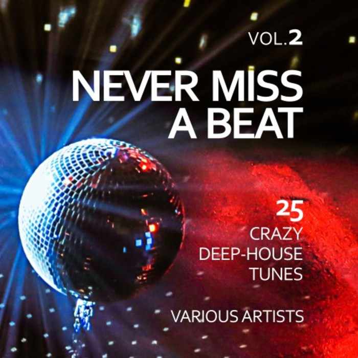 Various never miss a beat 25 crazy deep house tunes vol for Funky house tunes