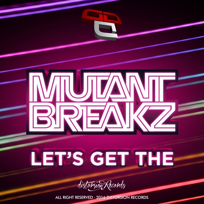 MUTANTBREAKZ - Lets Get The