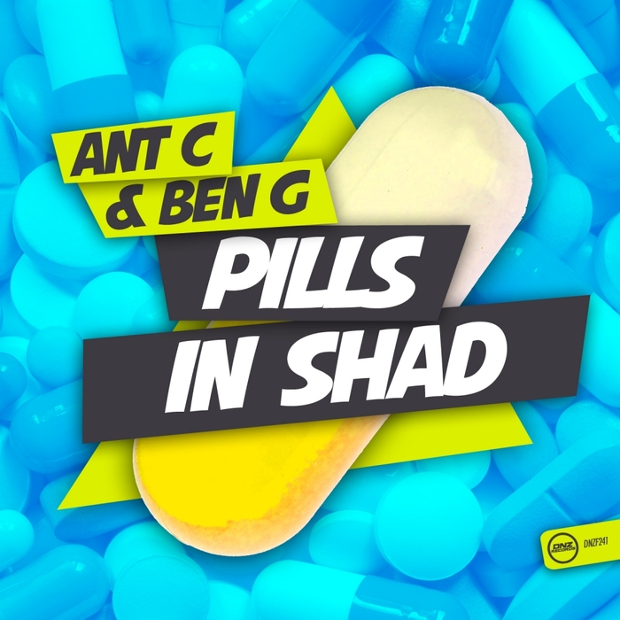 ANT C & BEN G - Pills In Shad