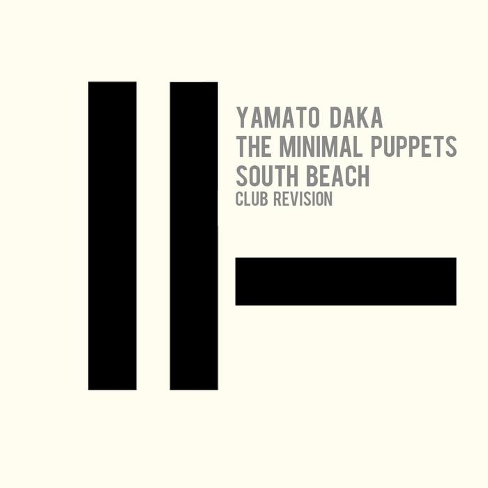 THE MINIMAL PUPPETS/YAMATO DAKA - South Beach
