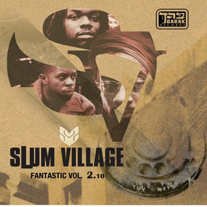 SLUM VILLAGE - Fantastic Vol 2.10