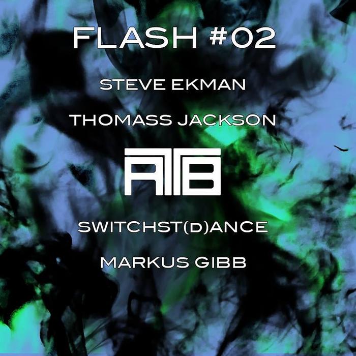 STEVE EKMAN/THOMASS JACKSON/SWITCHST(D)ANCE/MARKUS GIBB - Flash #02