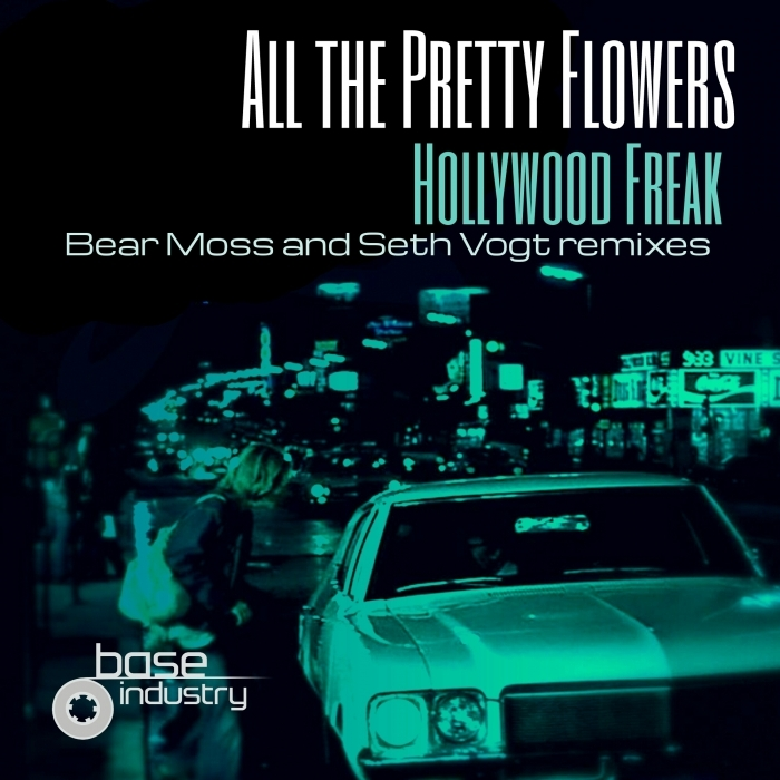ALL THE PRETTY FLOWERS - Hollywood Freak (Remixes)