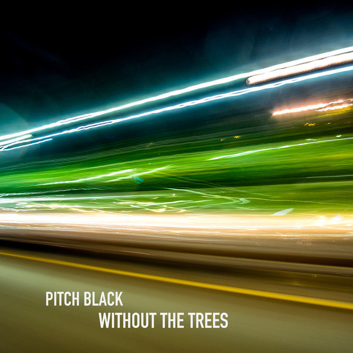 PITCH BLACK - Without The Trees