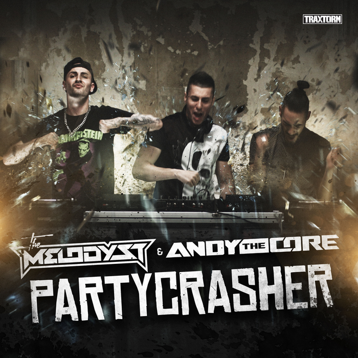THE MELODYST & ANDY THE CORE - Partycrasher