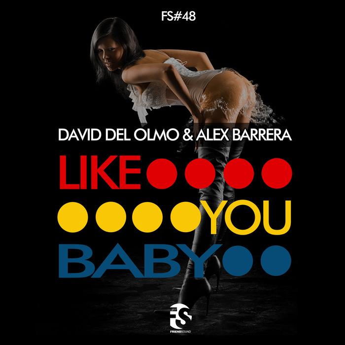 DAVID DEL OLMO/ALEX BARRERA - Like You Baby