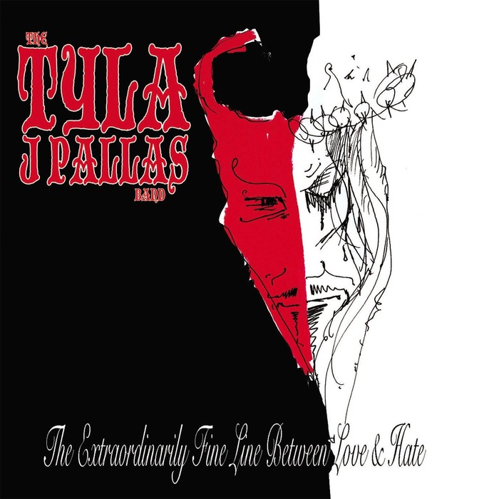 TYLA J PALLAS BAND - The Extraordinarily Fine Line Between Love & Hate