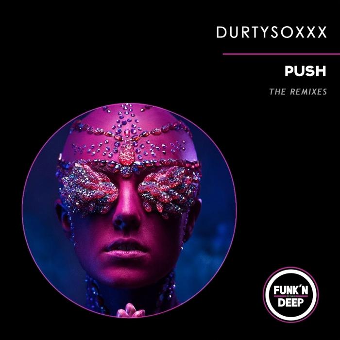 DURTYSOXXX - Push/The Remixes
