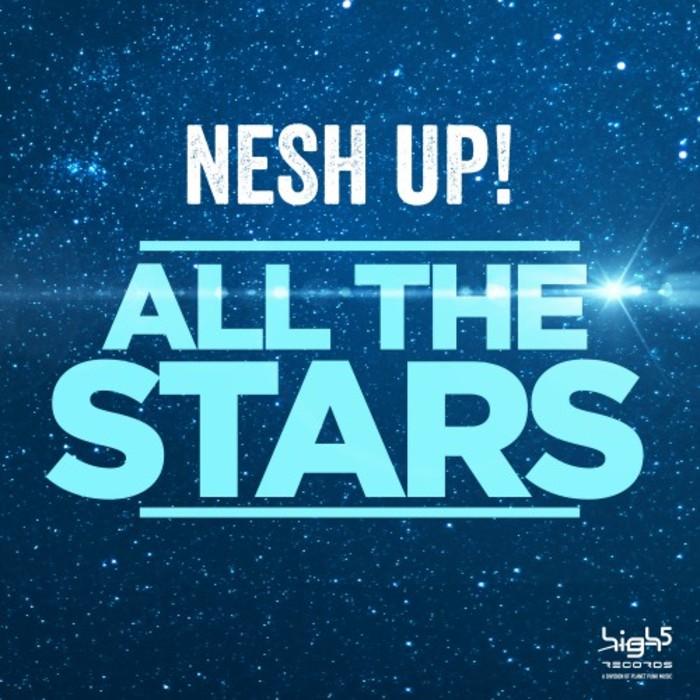 NESH UP! - All The Stars
