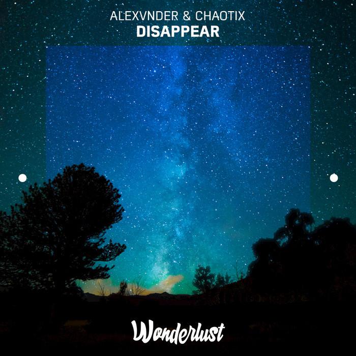 CHAOTIX/ALEXVNDER - Disappear