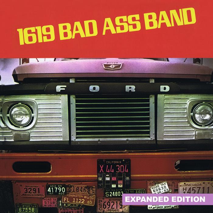 1619 BAD ASS BAND - 1619 Bad Ass Band (Expanded Edition) [Digitally Remastered]
