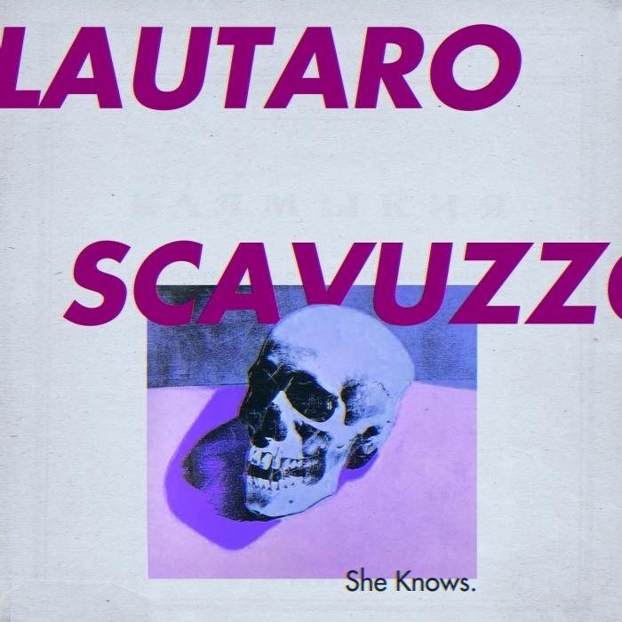 LAUTARO SCAVUZZO - She Knows