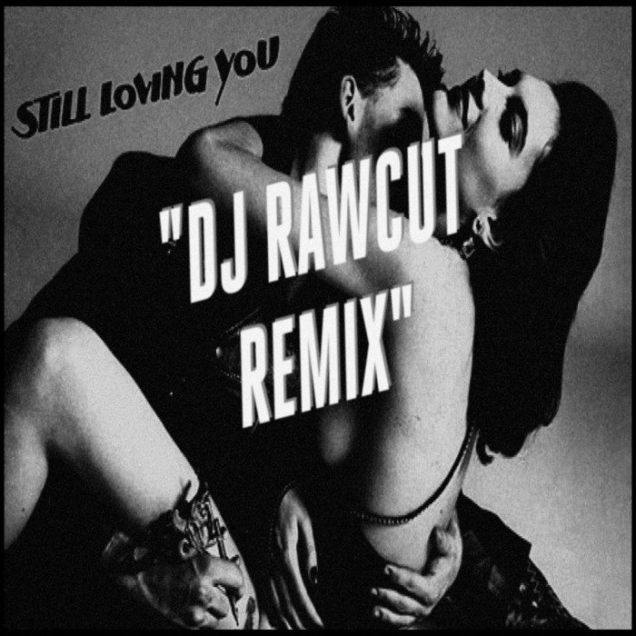 DJ RAWCUT - Still Loving You