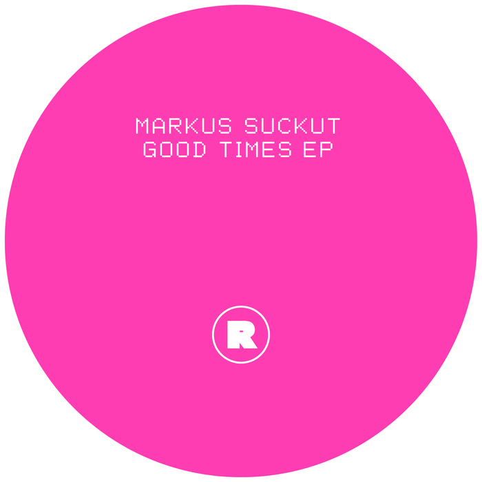 MARKUS SUCKUT - Good Times EP