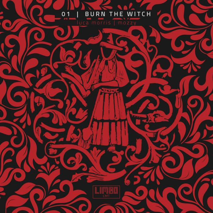 MOZZY/LUCA MORRIS - Burn The Witch